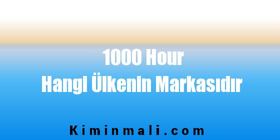 1000 Hour Hangi Ülkenin Markasıdır