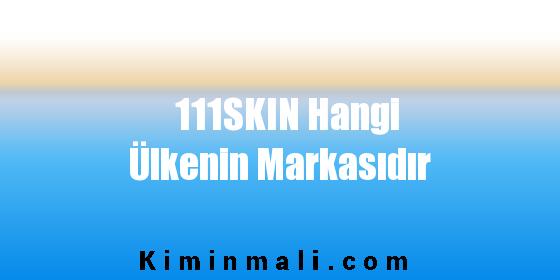 111SKIN Hangi Ülkenin Markasıdır