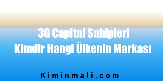 3G Capital Sahipleri Kimdir Hangi Ülkenin Markası