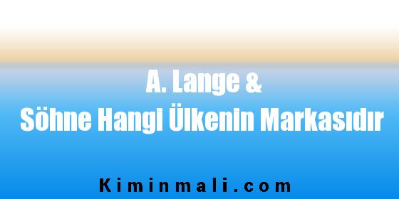 A. Lange & Söhne Hangi Ülkenin Markasıdır