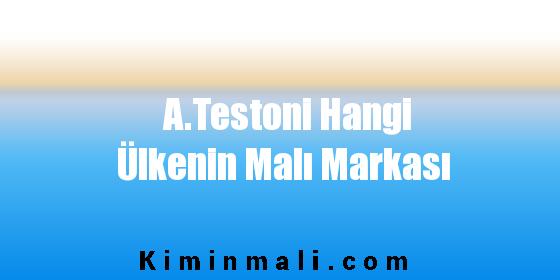 A.Testoni Hangi Ülkenin Malı Markası
