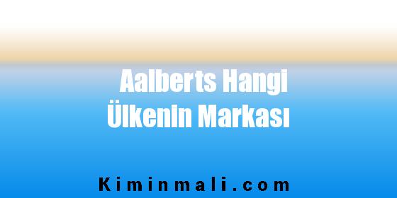 Aalberts Hangi Ülkenin Markası