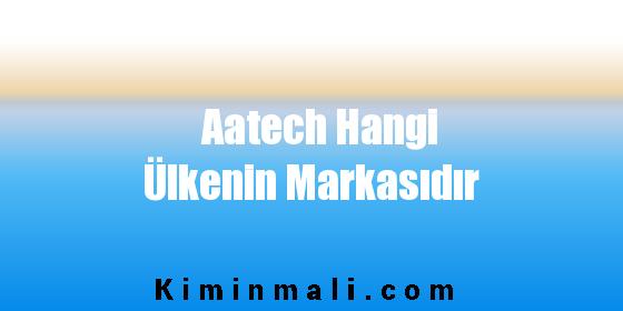 Aatech Hangi Ülkenin Markasıdır