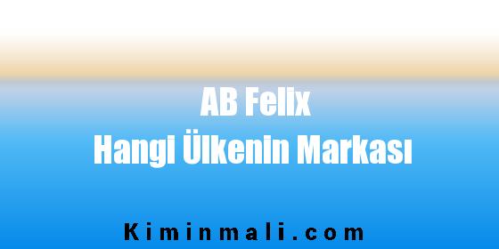 AB Felix Hangi Ülkenin Markası