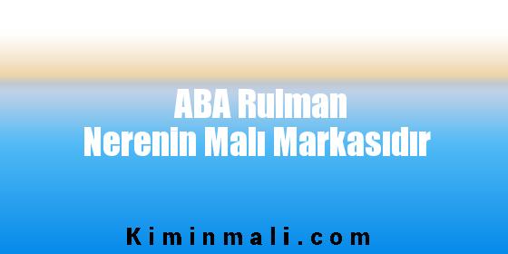ABA Rulman Nerenin Malı Markasıdır
