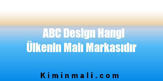 ABC Design Hangi Ülkenin Malı Markasıdır