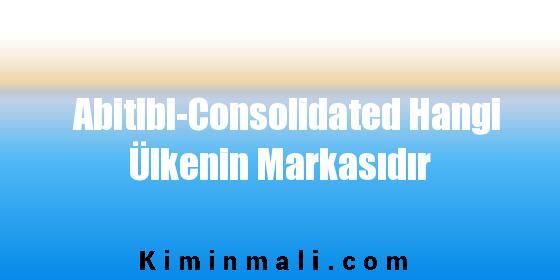 Abitibi-Consolidated Hangi Ülkenin Markasıdır