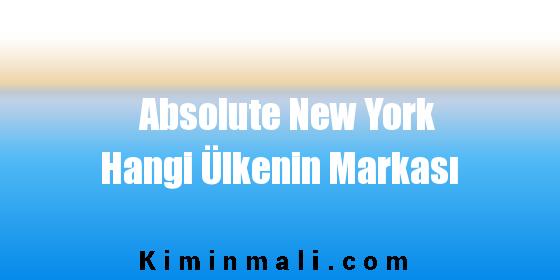 Absolute New York Hangi Ülkenin Markası