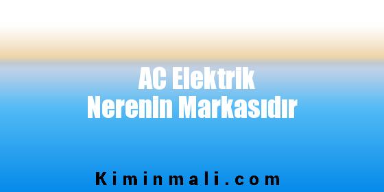 AC Elektrik Nerenin Markasıdır