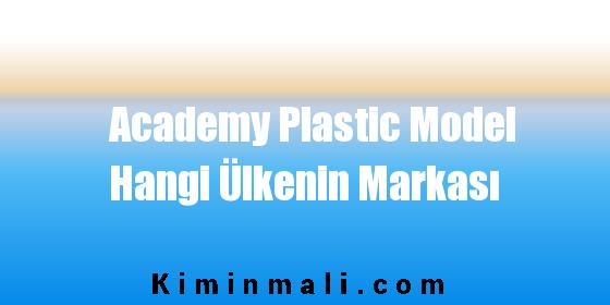 Academy Plastic Model Hangi Ülkenin Markası