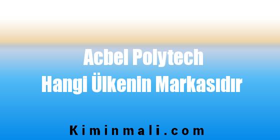 Acbel Polytech Hangi Ülkenin Markasıdır