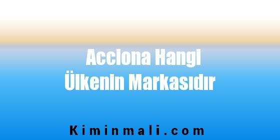 Acciona Hangi Ülkenin Markasıdır