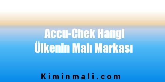 Accu-Chek Hangi Ülkenin Malı Markası