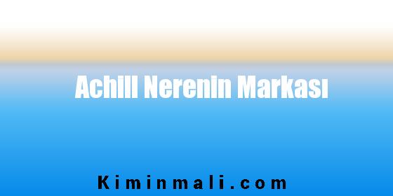Achill Nerenin Markası