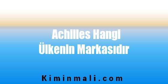 Achilles Hangi Ülkenin Markasıdır