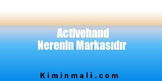 Activehand Nerenin Markasıdır
