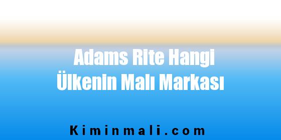 Adams Rite Hangi Ülkenin Malı Markası