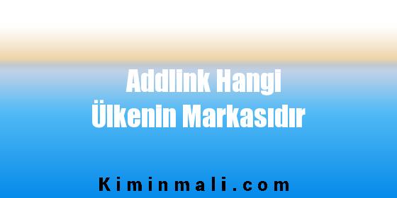 Addlink Hangi Ülkenin Markasıdır