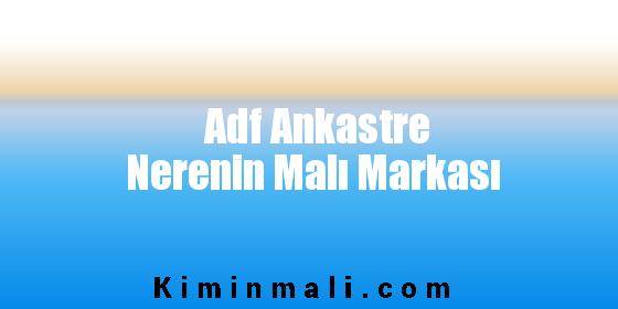 Adf Ankastre Nerenin Malı Markası