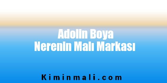 Adolin Boya Nerenin Malı Markası