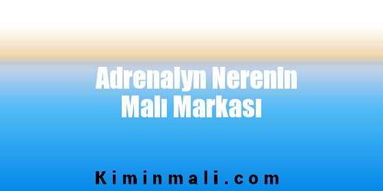 Adrenalyn Nerenin Malı Markası