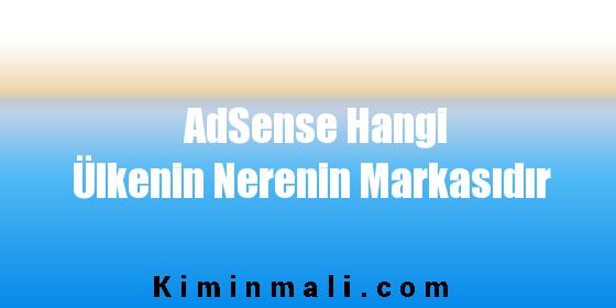AdSense Hangi Ülkenin Nerenin Markasıdır