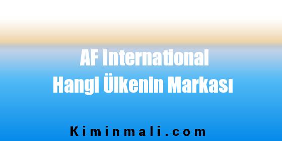 AF International Hangi Ülkenin Markası