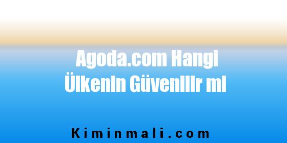 Agoda.com Hangi Ülkenin Güvenilir mi
