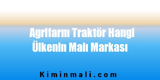 Agrifarm Traktör Hangi Ülkenin Malı Markası