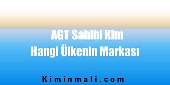 AGT Sahibi Kim Hangi Ülkenin Markası