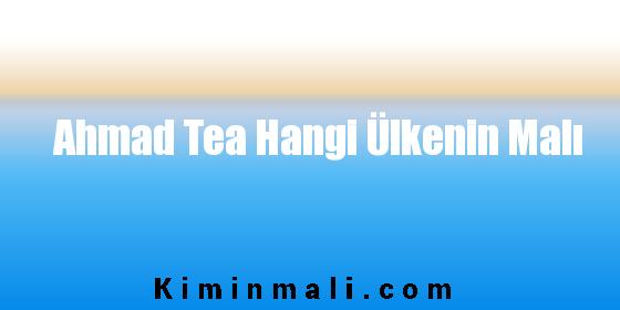 Ahmad Tea Hangi Ülkenin Malı