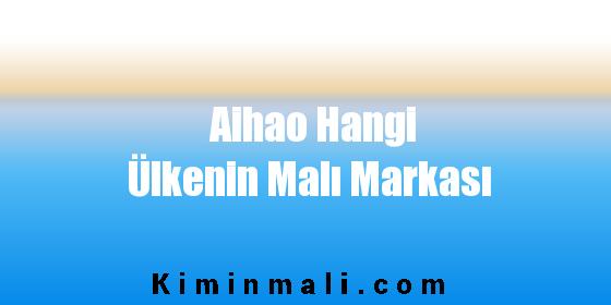 Aihao Hangi Ülkenin Malı Markası