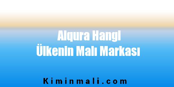 Aiqura Hangi Ülkenin Malı Markası