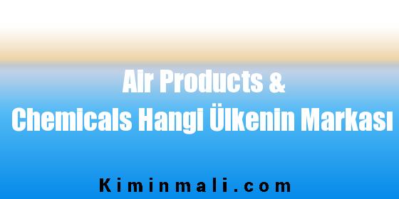 Air Products & Chemicals Hangi Ülkenin Markası