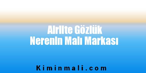 Airlite Gözlük Nerenin Malı Markası