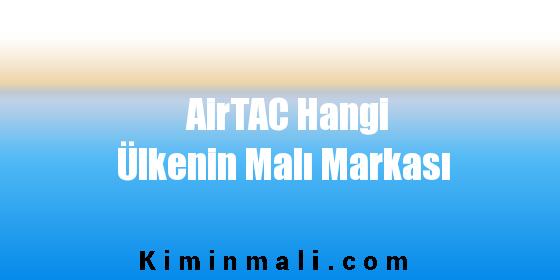 AirTAC Hangi Ülkenin Malı Markası