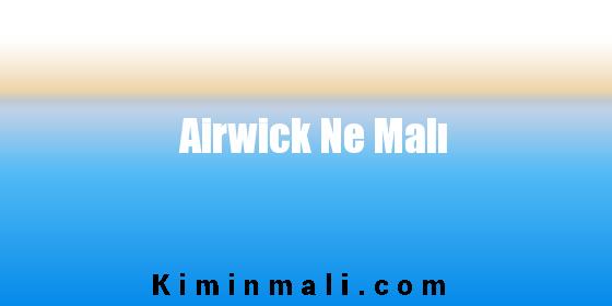Airwick Ne Malı
