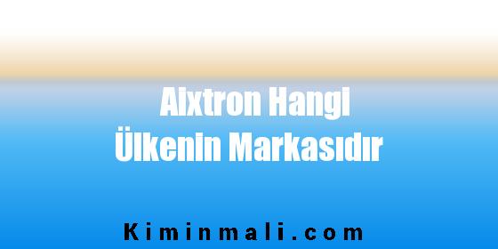 Aixtron Hangi Ülkenin Markasıdır