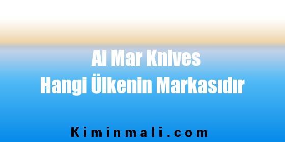 Al Mar Knives Hangi Ülkenin Markasıdır