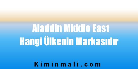Aladdin Middle East Hangi Ülkenin Markasıdır
