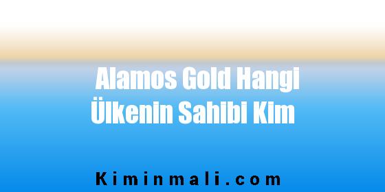 Alamos Gold Hangi Ülkenin Sahibi Kim