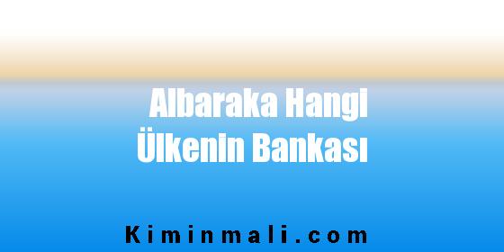 Albaraka Hangi Ülkenin Bankası