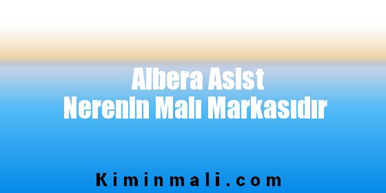 Albera Asist Nerenin Malı Markasıdır