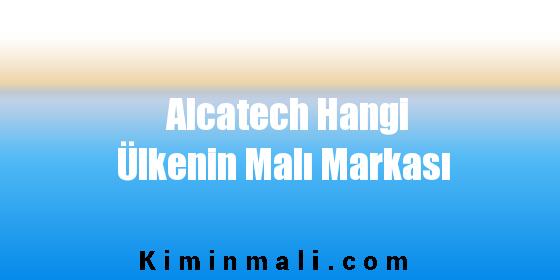 Alcatech Hangi Ülkenin Malı Markası