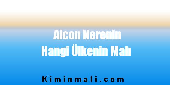 Alcon Nerenin Hangi Ülkenin Malı