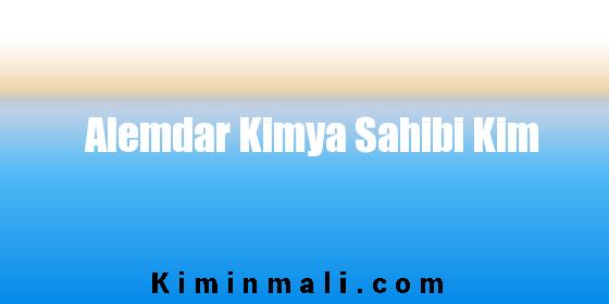 Alemdar Kimya Sahibi Kim