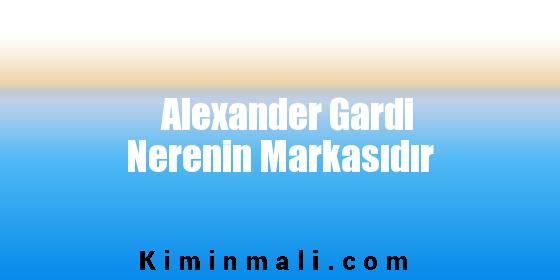 Alexander Gardi Nerenin Markasıdır