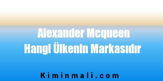 Alexander Mcqueen Hangi Ülkenin Markasıdır