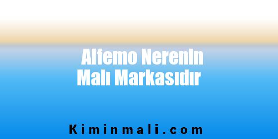 Alfemo Nerenin Malı Markasıdır