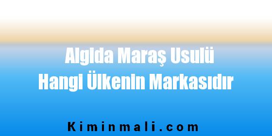 Algida Maraş Usulü Hangi Ülkenin Markasıdır